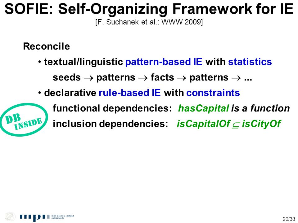 SOFIE: Self-Organizing Framework for IE [F. Suchanek et al.: WWW 2009]